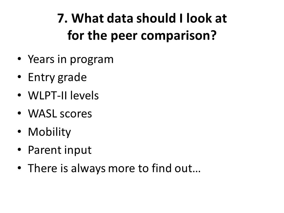 7. What data should I look at for the peer comparison