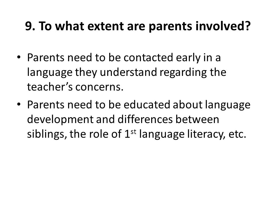 9. To what extent are parents involved