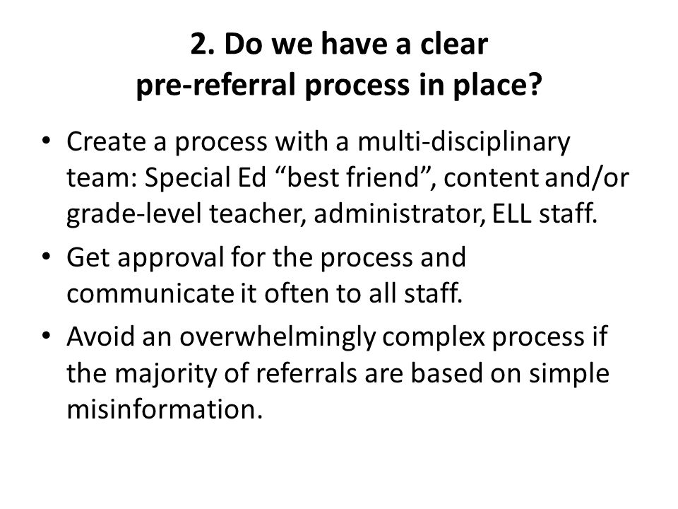 2. Do we have a clear pre-referral process in place