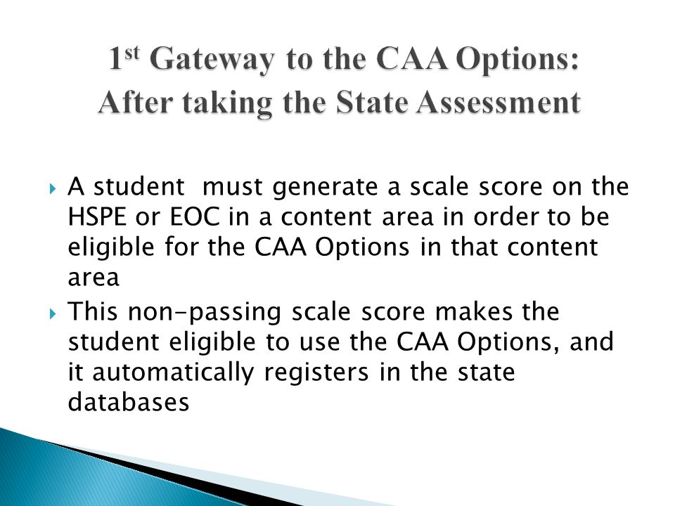 1st Gateway to the CAA Options: After taking the State Assessment