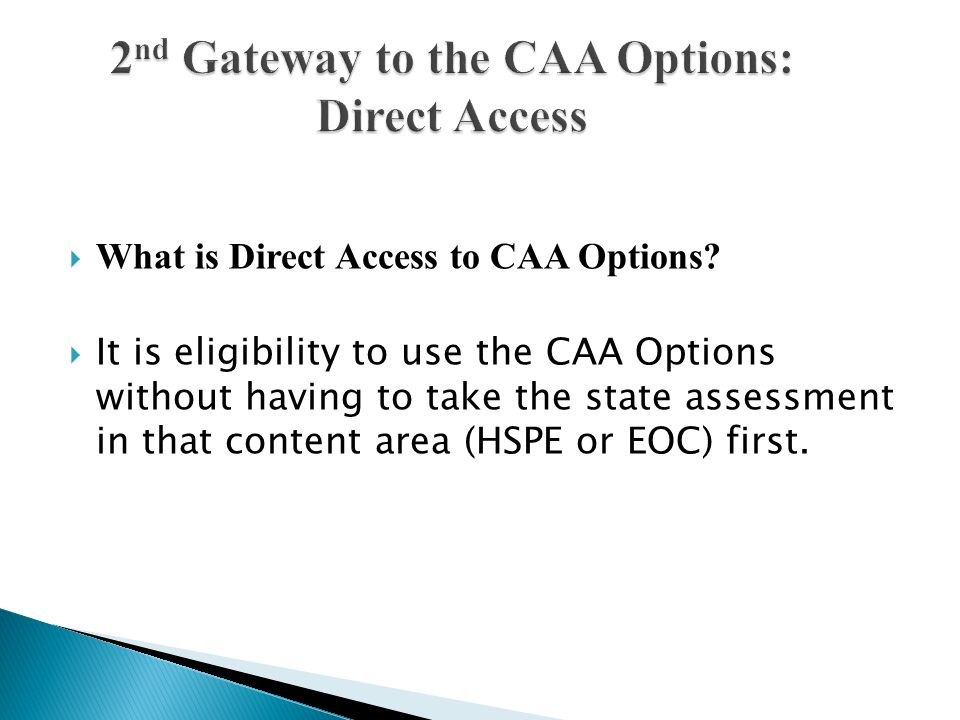 2nd Gateway to the CAA Options: Direct Access