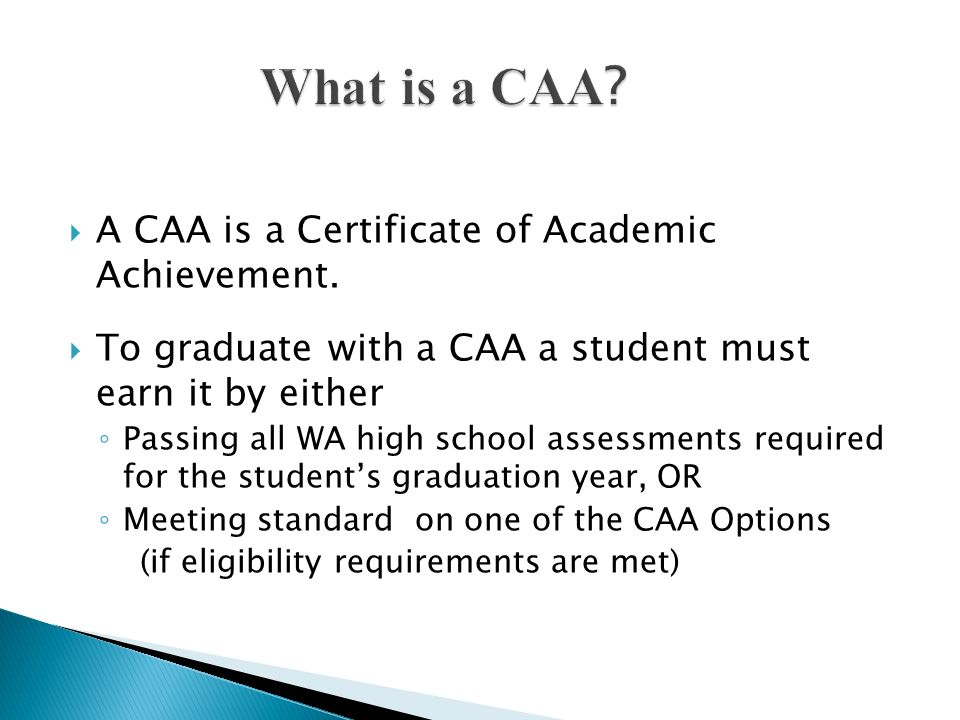 What is a CAA A CAA is a Certificate of Academic Achievement.
