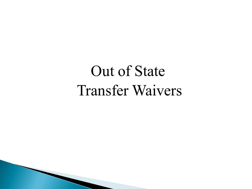 Out of State Transfer Waivers