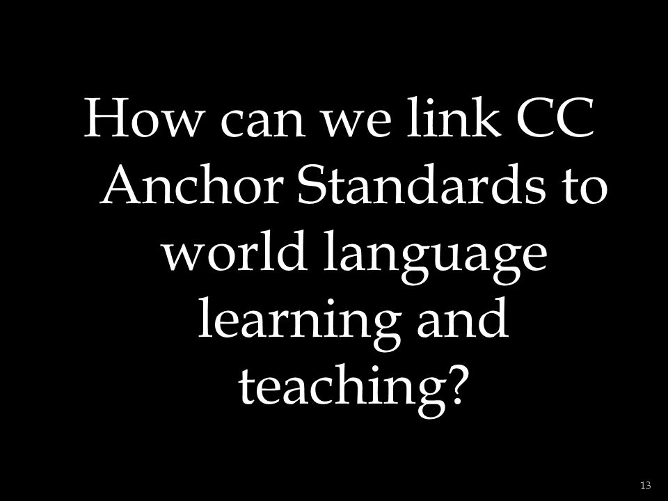 How can we link CC Anchor Standards to world language learning and teaching