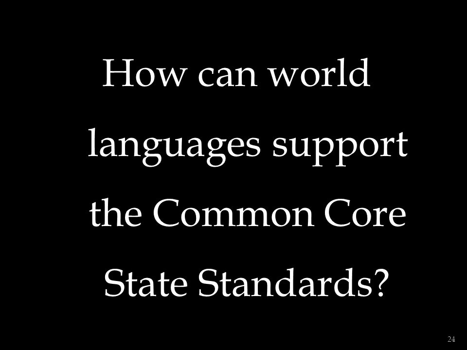 How can world languages support the Common Core State Standards