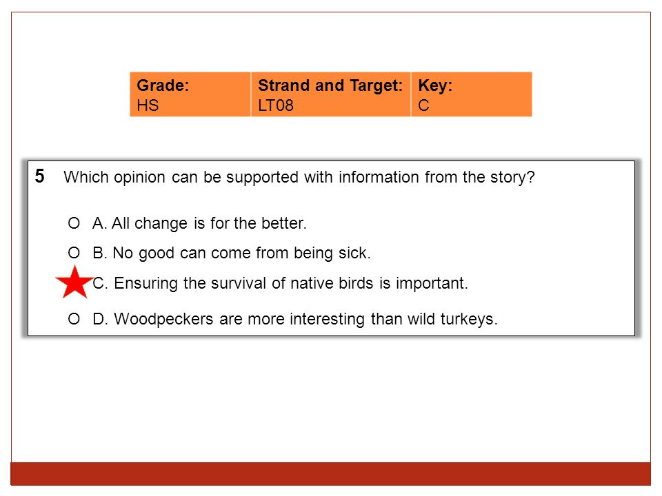 5 Which opinion can be supported with information from the story
