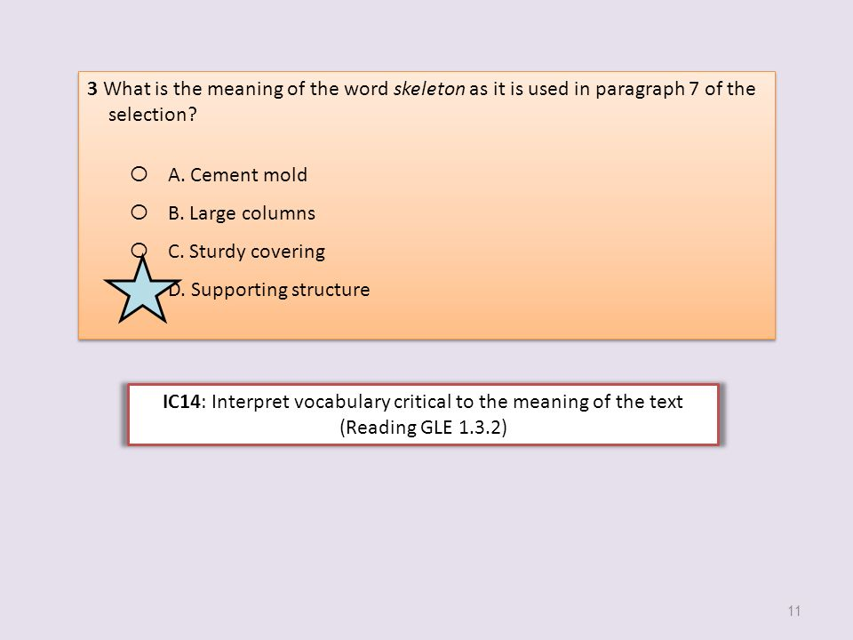 3 What is the meaning of the word skeleton as it is used in paragraph 7 of the selection