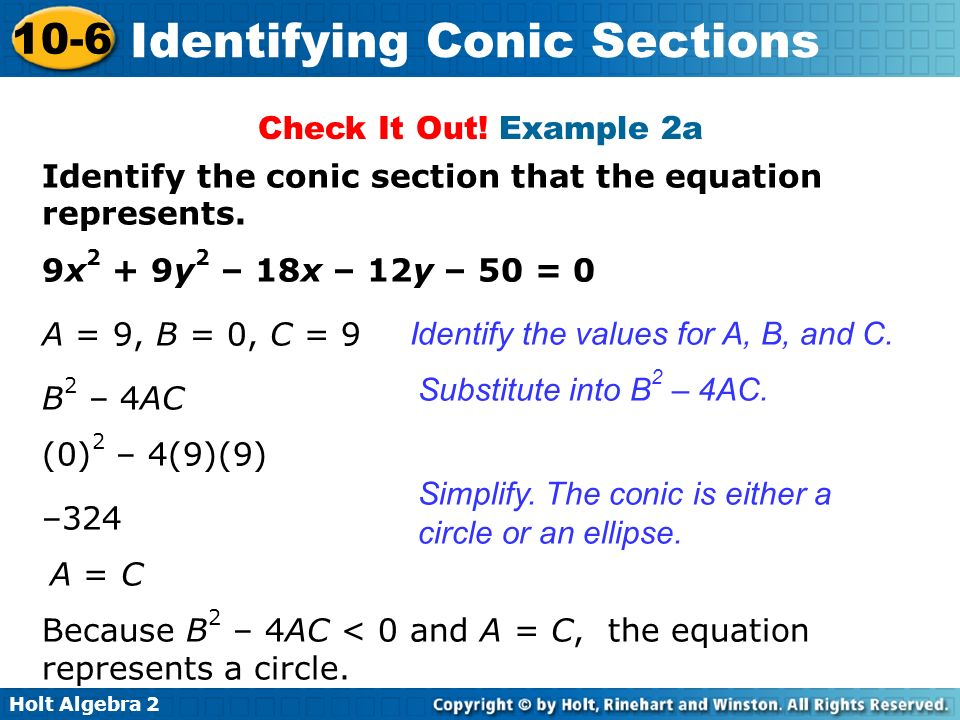 Check It Out! Example 2a Identify the conic section that the equation represents. 9x2 + 9y2 – 18x – 12y – 50 = 0.