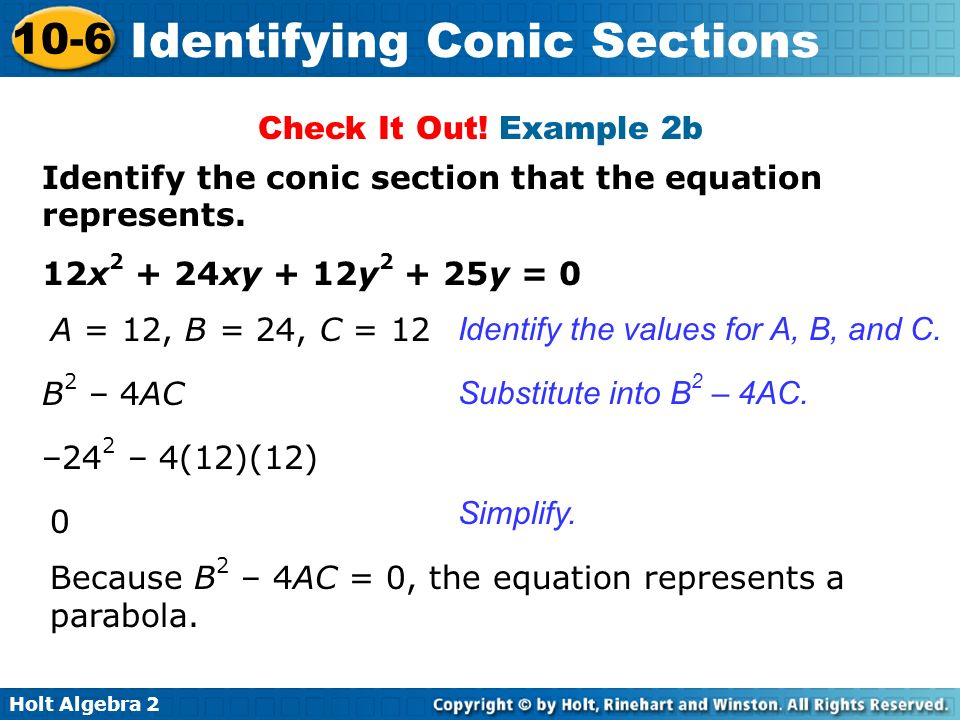 Check It Out! Example 2b Identify the conic section that the equation represents. 12x2 + 24xy + 12y2 + 25y = 0.