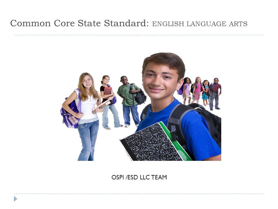 Common Core State Standard: ENGLISH LANGUAGE ARTS