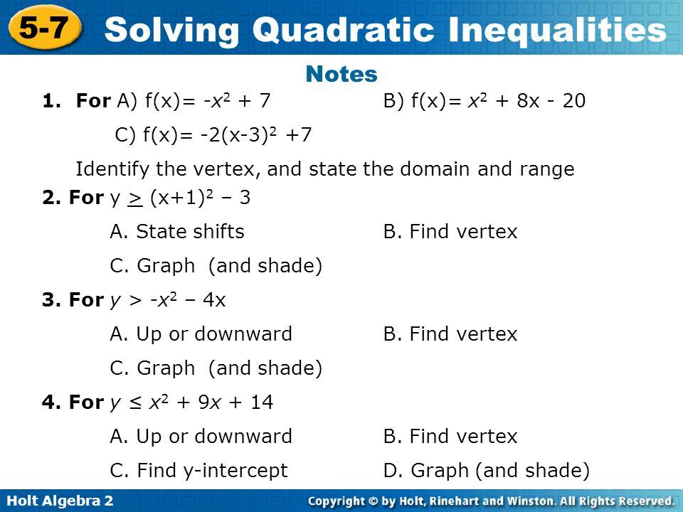 Notes For A) f(x)= -x2 + 7 B) f(x)= x2 + 8x - 20 C) f(x)= -2(x-3)2 +7