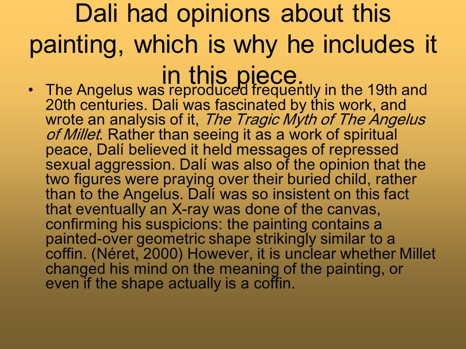 Dali had opinions about this painting, which is why he includes it in this piece.