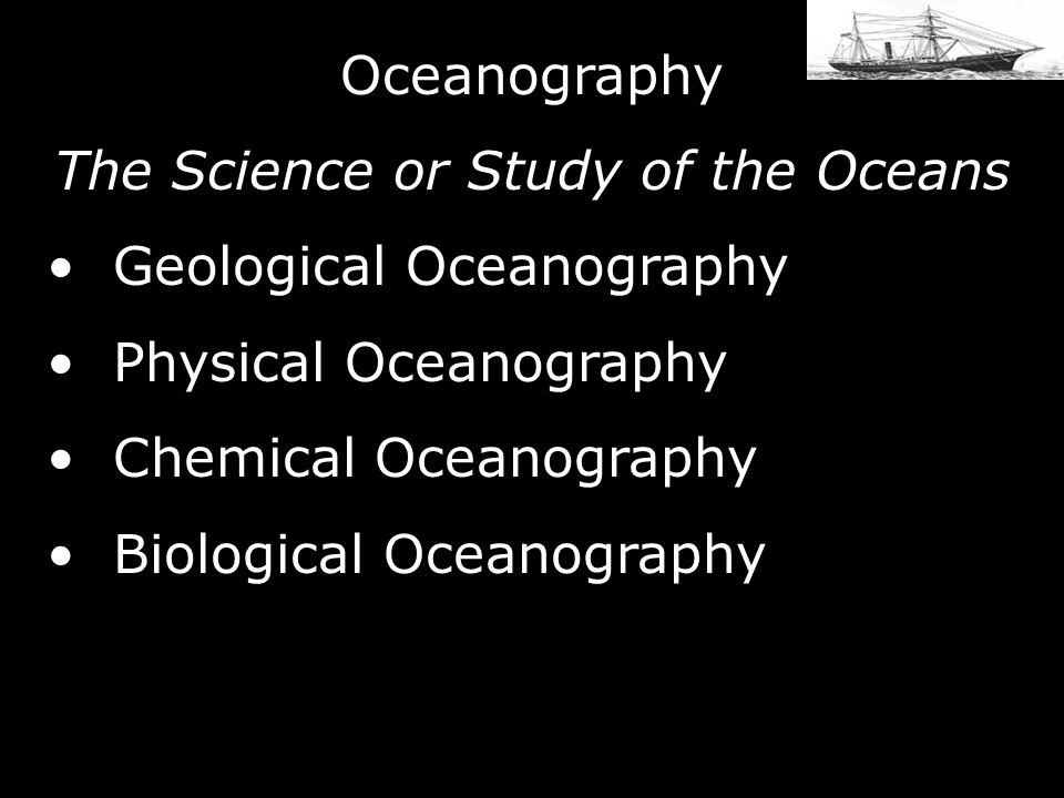 The Science or Study of the Oceans