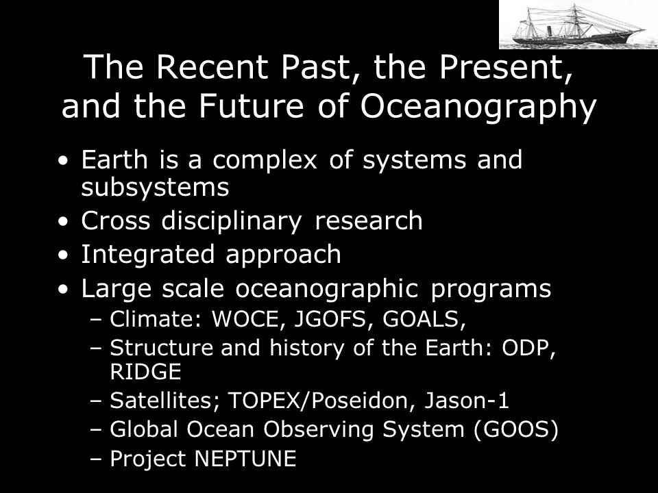 The Recent Past, the Present, and the Future of Oceanography