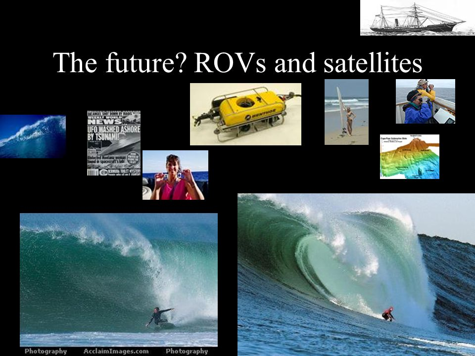 The future ROVs and satellites