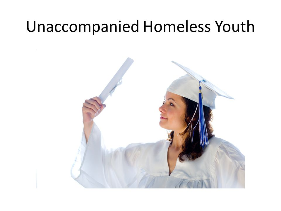 Unaccompanied Homeless Youth