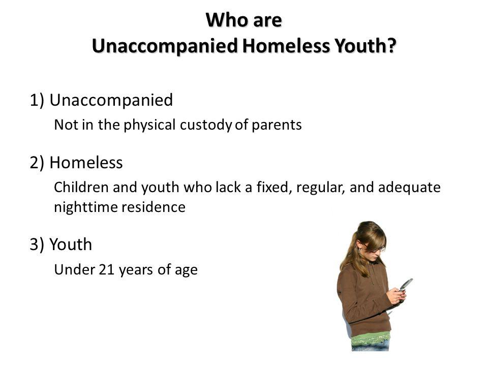 Who are Unaccompanied Homeless Youth