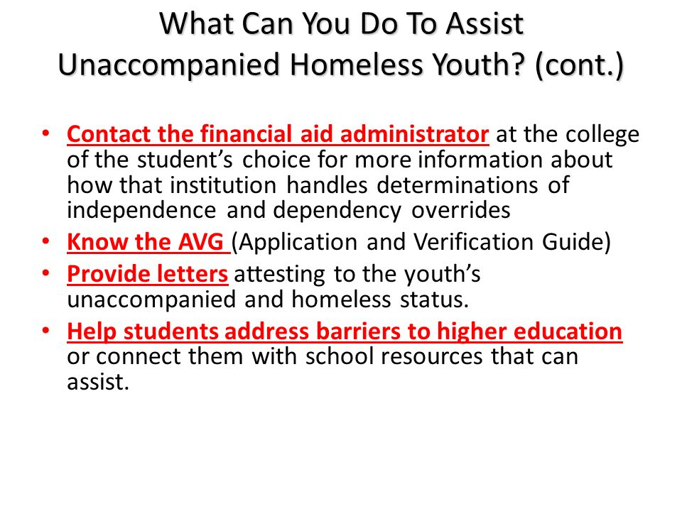 What Can You Do To Assist Unaccompanied Homeless Youth (cont.)