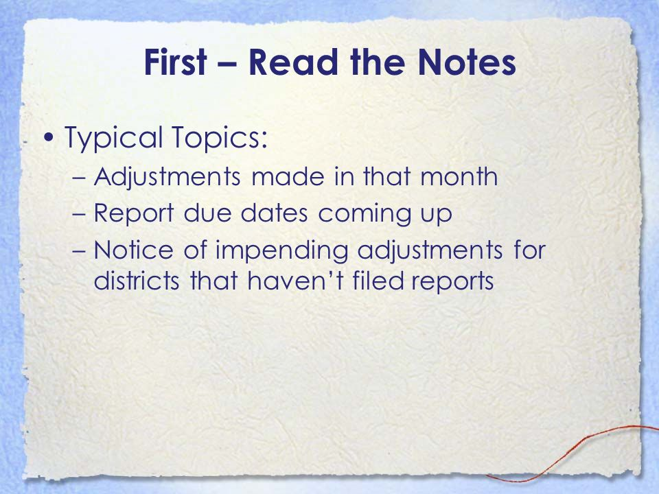 First – Read the Notes Typical Topics: Adjustments made in that month