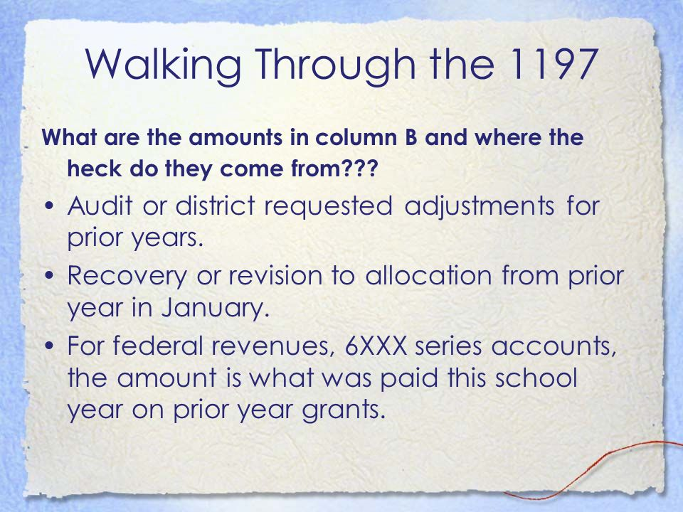 Walking Through the 1197 What are the amounts in column B and where the heck do they come from
