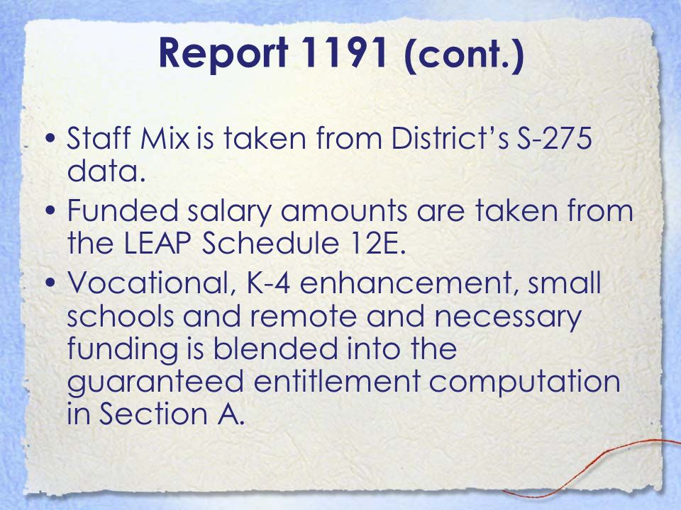 Report 1191 (cont.) Staff Mix is taken from District's S-275 data.