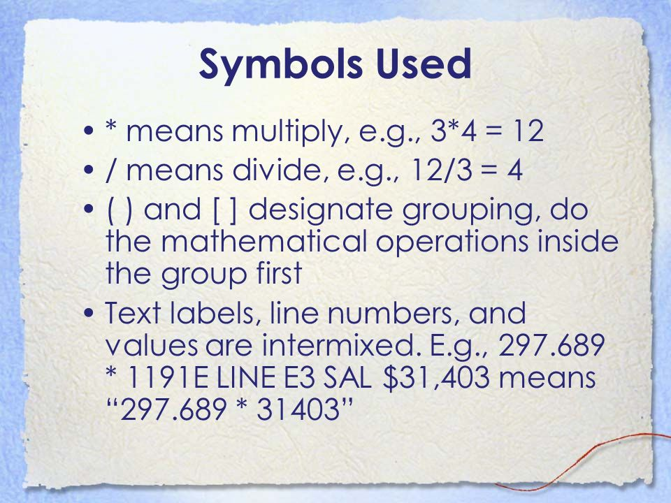 Symbols Used * means multiply, e.g., 3*4 = 12