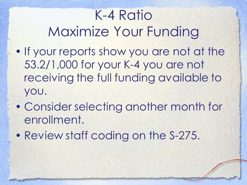 K-4 Ratio Maximize Your Funding