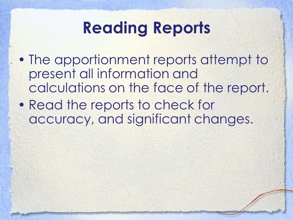 Reading Reports The apportionment reports attempt to present all information and calculations on the face of the report.