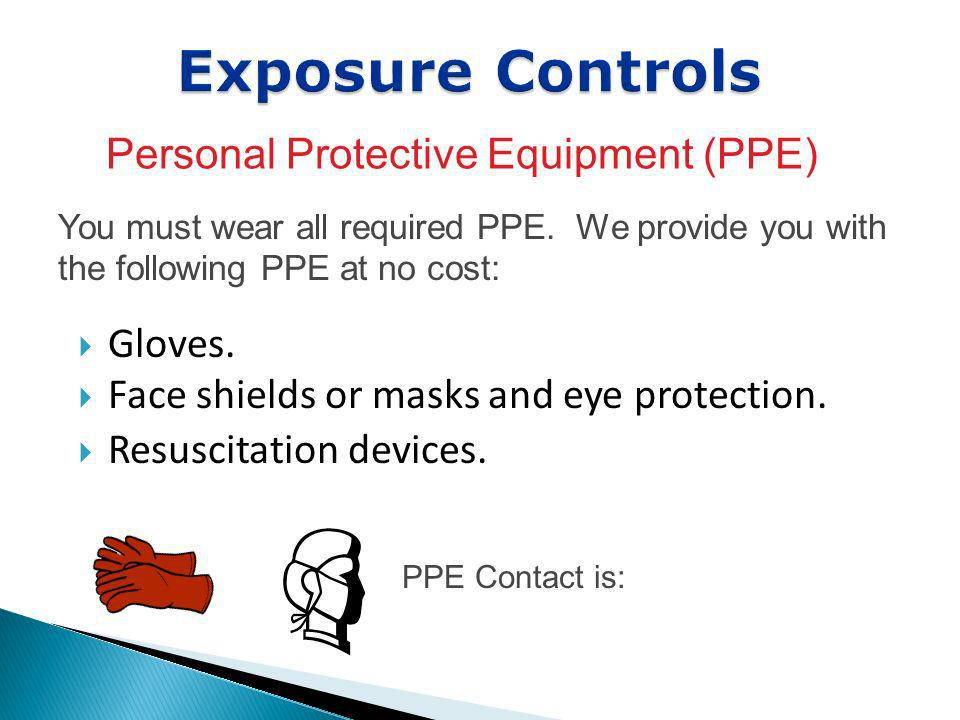Exposure Controls Personal Protective Equipment (PPE) Gloves.
