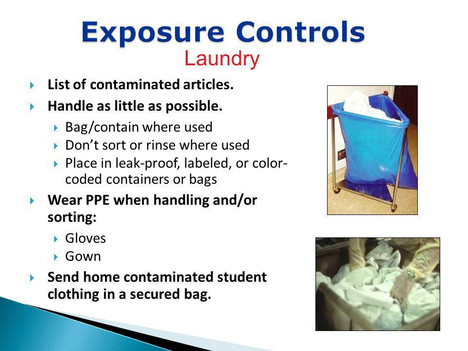 Exposure Controls Laundry List of contaminated articles.