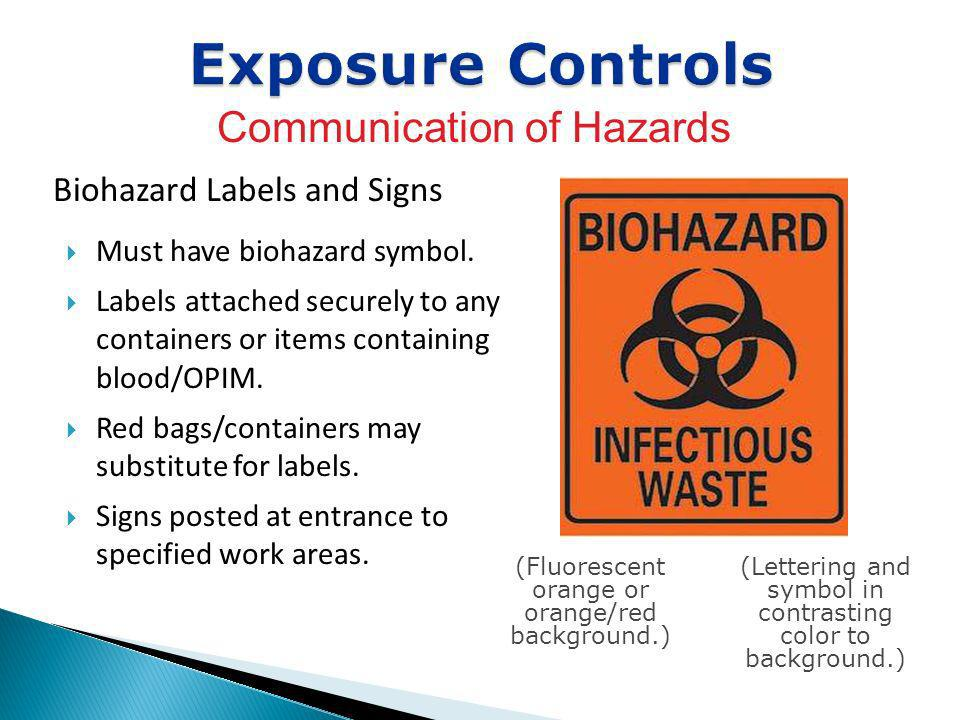 Exposure Controls Communication of Hazards Biohazard Labels and Signs