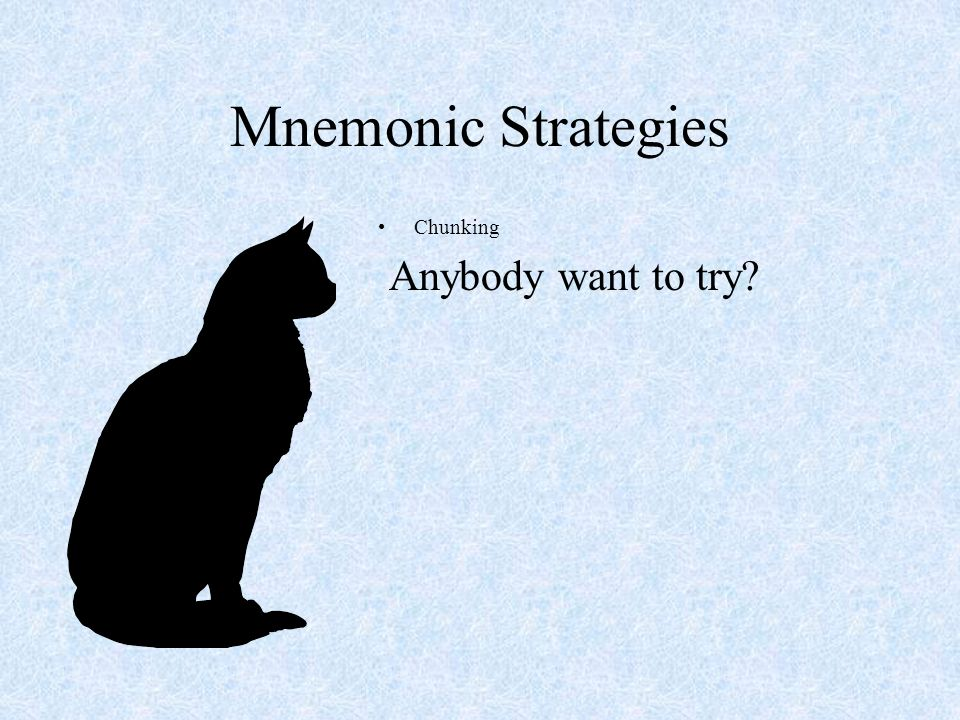 Mnemonic Strategies Chunking Anybody want to try