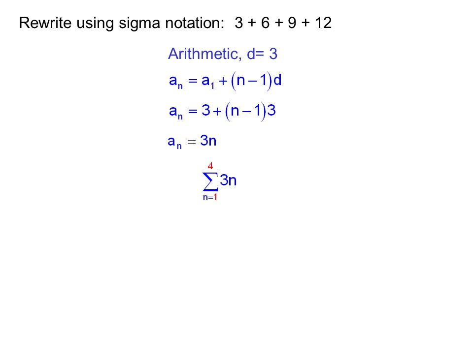 Rewrite using sigma notation: 3 + 6 + 9 + 12
