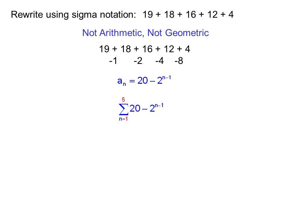 Rewrite using sigma notation: 19 + 18 + 16 + 12 + 4