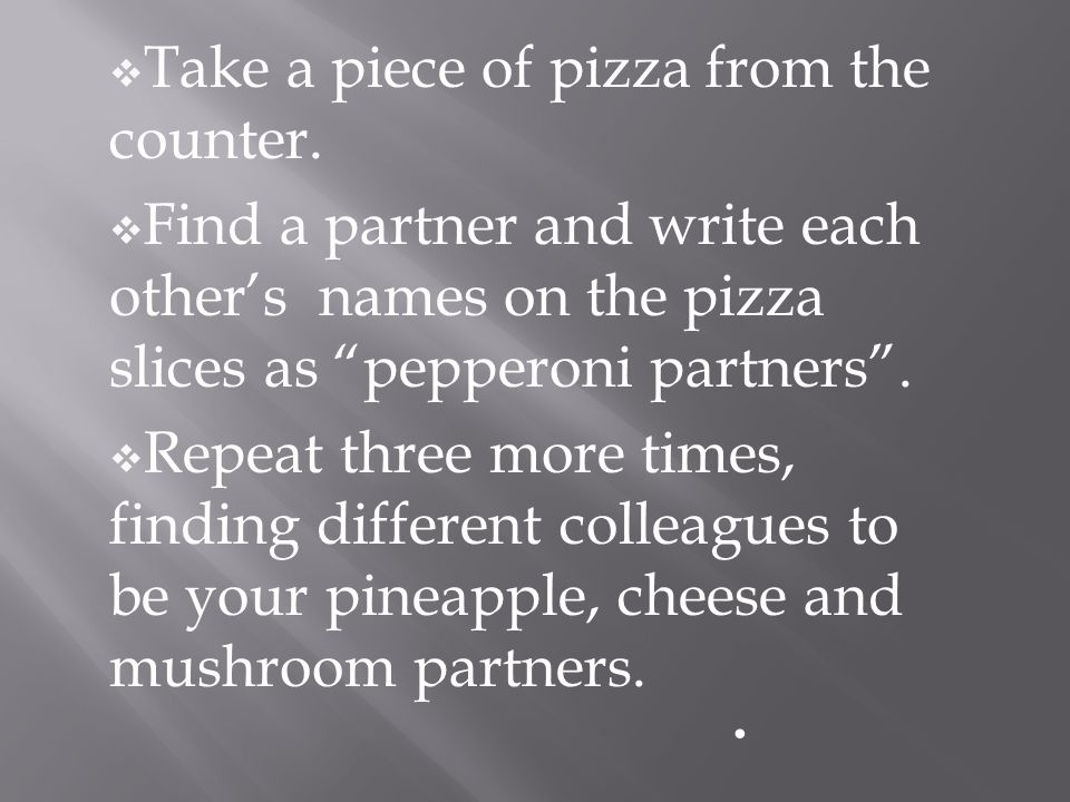 Take a piece of pizza from the counter.