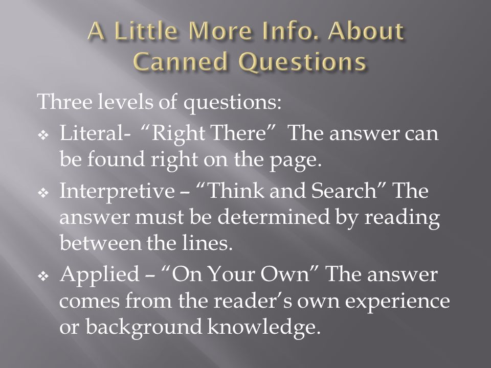 A Little More Info. About Canned Questions