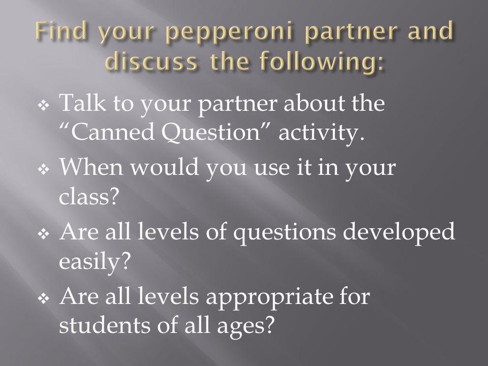 Find your pepperoni partner and discuss the following: