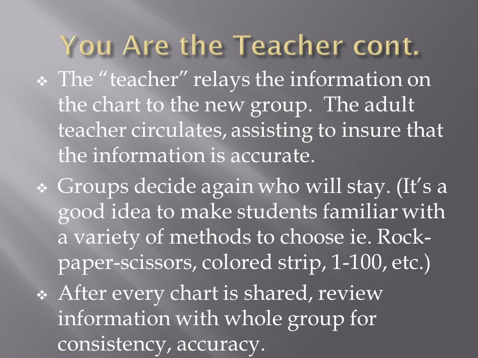 You Are the Teacher cont.