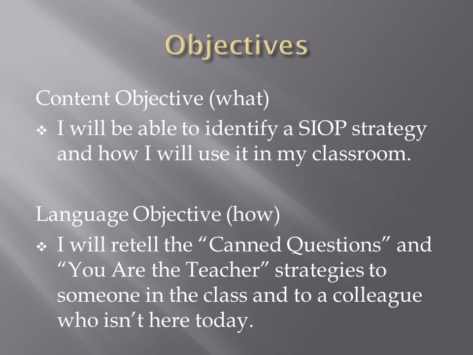 Objectives Content Objective (what)