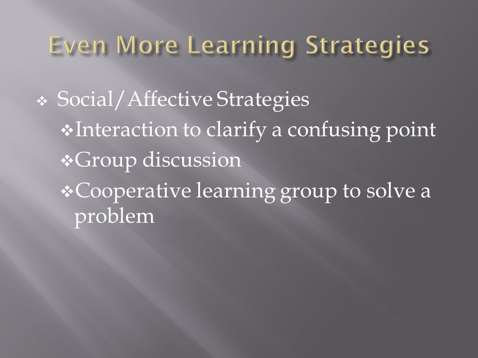 Even More Learning Strategies