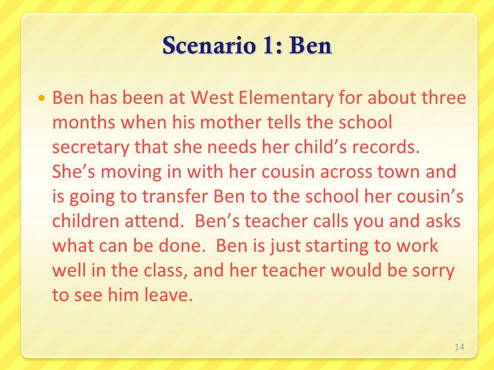 Scenario 1: Ben