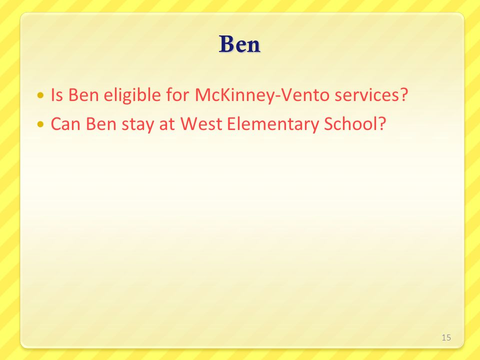 Ben Is Ben eligible for McKinney-Vento services