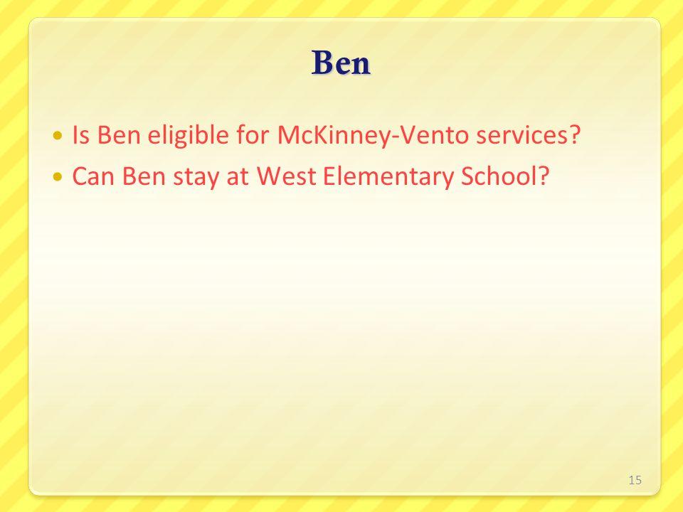 Ben Is Ben eligible for McKinney-Vento services