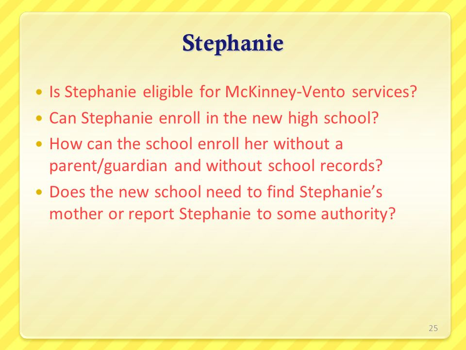 Stephanie Is Stephanie eligible for McKinney-Vento services