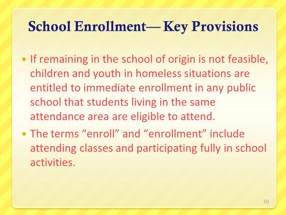 School Enrollment— Key Provisions