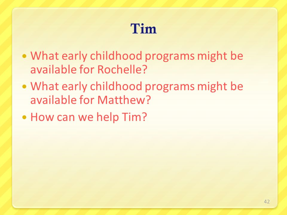 Tim What early childhood programs might be available for Rochelle
