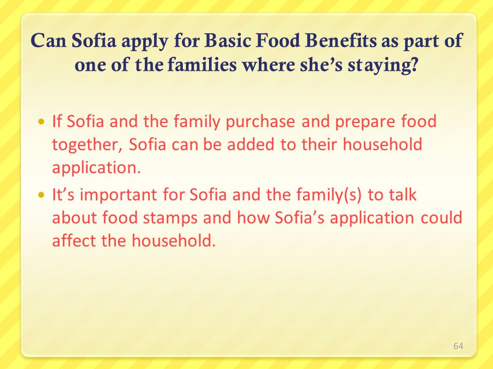 Can Sofia apply for Basic Food Benefits as part of one of the families where she's staying