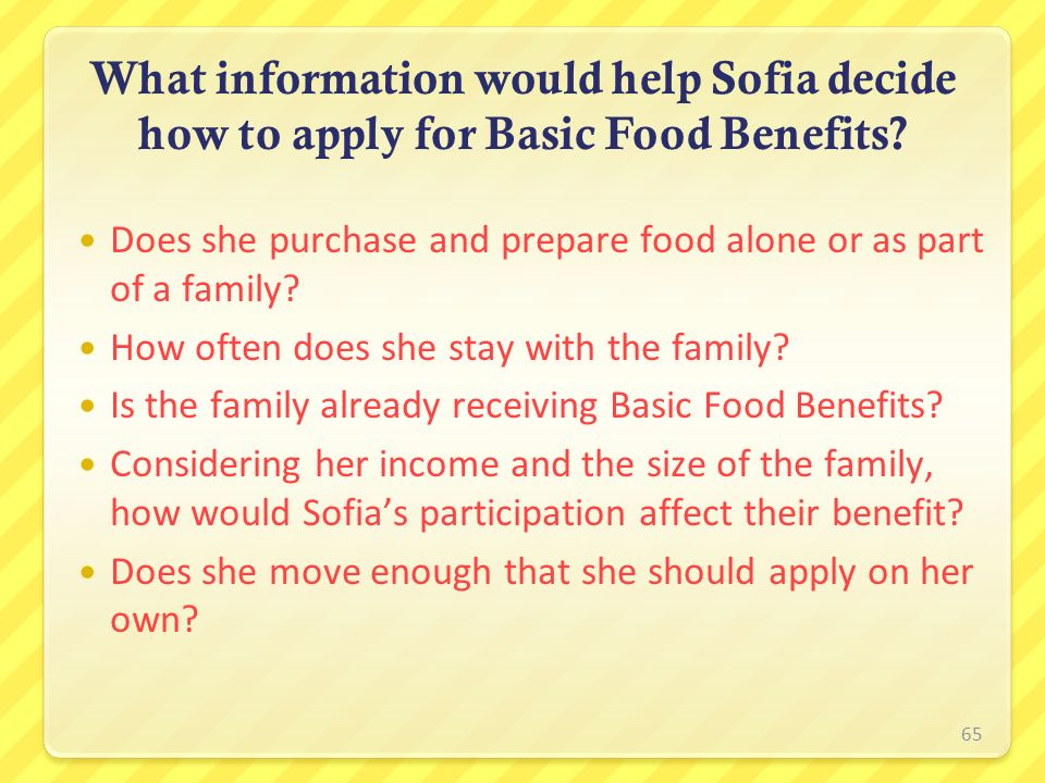What information would help Sofia decide how to apply for Basic Food Benefits