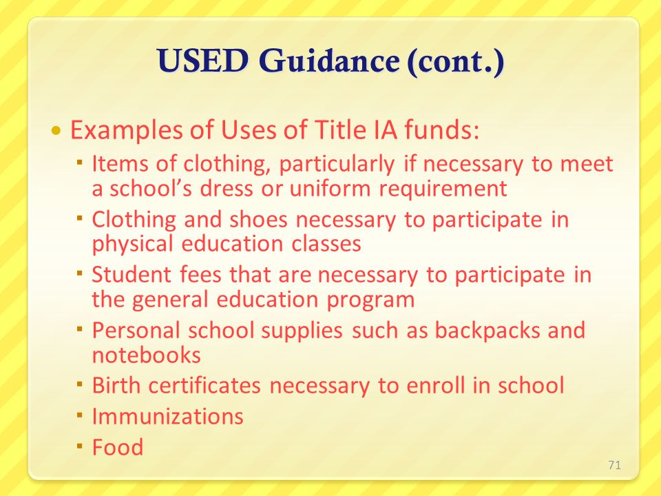 USED Guidance (cont.) Examples of Uses of Title IA funds:
