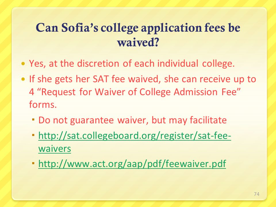 Can Sofia's college application fees be waived
